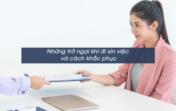 Những trở ngại khi đi xin việc và cách khắc phục