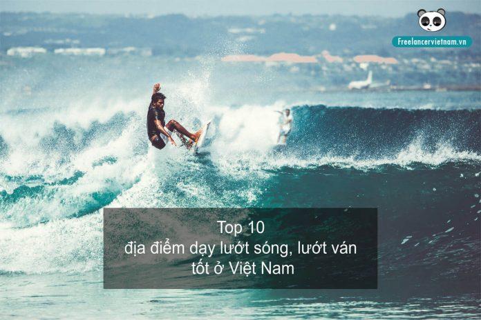 Top 10 địa điểm dạy lướt sóng