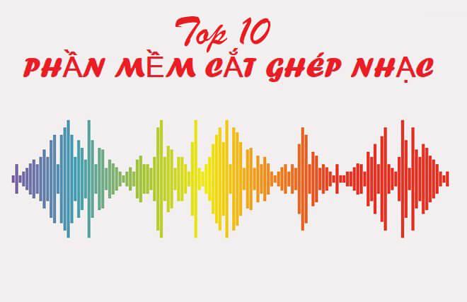 Top 10 phần mềm cắt ghép nhạc