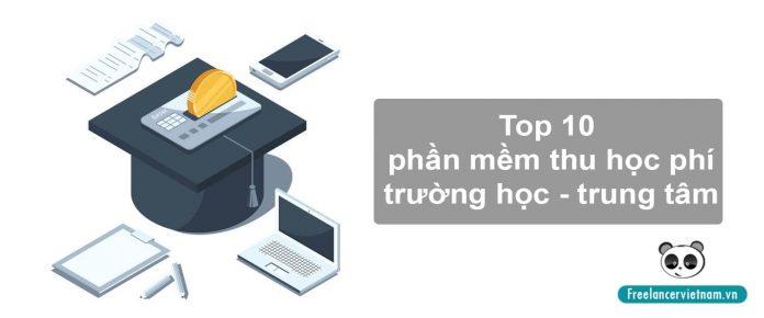 Top 10 phần mềm thu học phí trường học - trung tâm