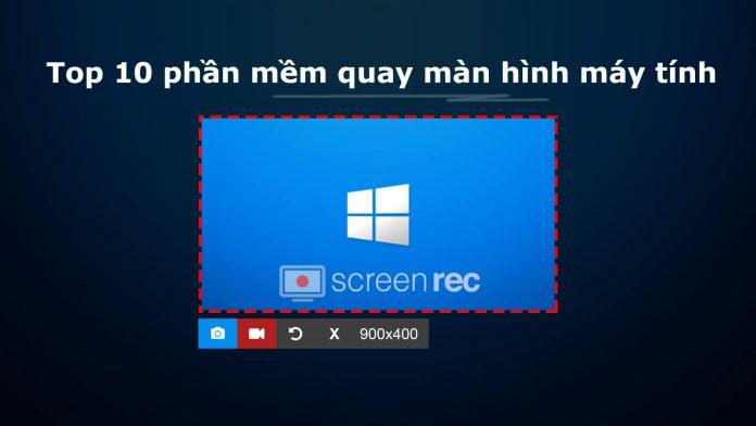 Top 10 phần mềm quay màn hình máy tính